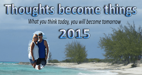 Thoughts Become Things 2015